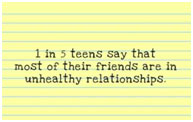 1 in 5 teens say that most of their friends are in unhealthy relationships